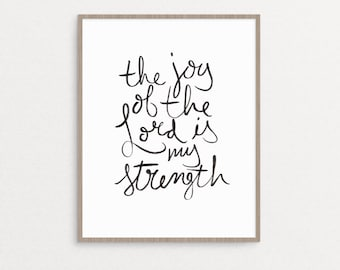 The Joy of the Lord is My Strength | christian home decor art print