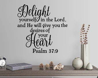 """24""""x24"""" Delight Yourself In The Lord And He Will Give You The Desires Of Your Heart Psalm 37:9 Verse Scripture Christian Wall Decal Sticker"""
