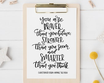 You are braver than you believe… A4/A5 print | Typography | Inspirational Lettering quote | Nursery Decor | Baby | Wall art