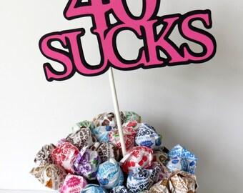 40th Birthday Topper - Sucker Bouquet  - 40 Sucks, Hot Pink and Black