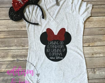 Minnie Mouse Tee With Walt Disney Quote// fitted ladies tee// growing old is mandatory, but growing up is optional