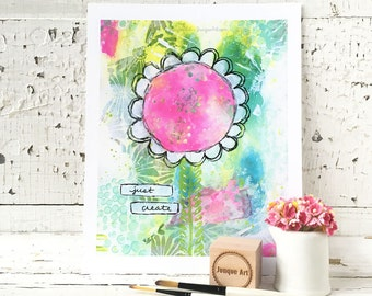 Just Create Mixed Media Art Print - 2 sizes available
