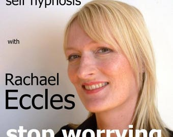 Stop Worrying, self hypnosis hypnotherapy, Self Hypnosis CD