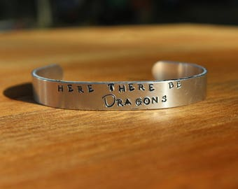 Here there be Dragons Metal stamped cuff Bracelet