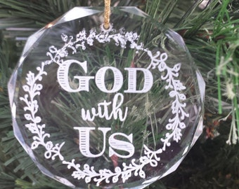 "Round Facet Laser Engraved Crystal Ornament - Engraved with phrase ""God with Us"" - Crystal Christmas Ornament"