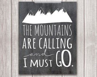 Mountains Art Print - 8x10 The Mountains Are Calling and I Must Go, Chalkboard, Mountains Print, Printable Art, John Muir Quote