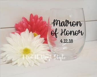Matron of Honor Gifts- Matron of Honor Glass- Wedding Favors- Maid of Honor- Personalized Matron of Hono- Matron of Honor Wine Glass