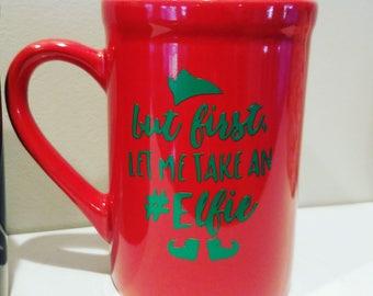 But first let me take an elfie coffee mug, Christmas coffee mug, #elfie