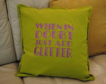 Throw Pillow Cover | When in Doubt Glitter Throw Pillow | 20 x 20 | Decorative Cover