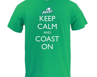 FGCU Dunk City Keep Calm and Coast On tee