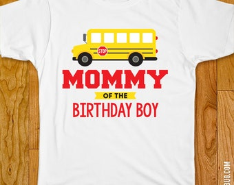 School Bus Birthday Iron-On - Mom/Dad/Family of the Birthday Boy or Girl - Customize for any wearer!