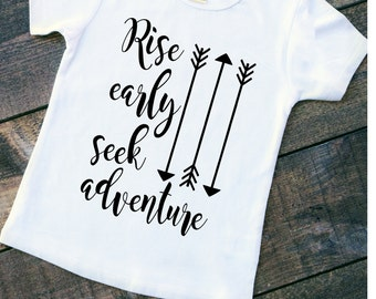 Rise early seek adventure TODDLER infant t-shirt - quote shirt - arrow shirt - early riser shirt - morning people shirt