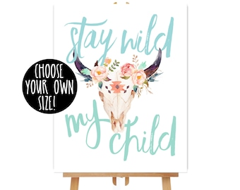 Large Stay Wild My Child Wall Art, Cow Skull, Boho Baby Shower Decor, Watercolor, Native American (409)