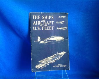 1945 The Ships and Aircraft of the U.S. Fleet Paperback Book - Fahey's Victory Edition - Vintage Aircraft and Ships of the U.S. Fleet