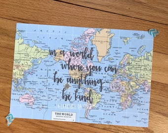 Vintage World Map Print: In a world where you can be anything, be kind. Travel Quote Print