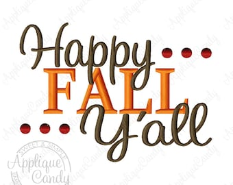 Happy Fall Y'all Machine Embroidery Design 4x4 5x7 6x10 season seasons autumn INSTANT DOWNLOAD