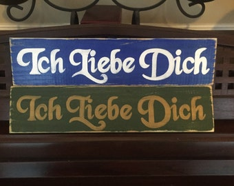 Ich Liebe Dich I Love You German Old World Sign Germany Plaque Wooden Hand Painted You Pick from 10+ Colors
