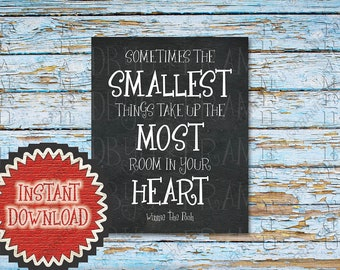 Winnie the Pooh Nursery Wall Art Decor Sometimes the Smallest Things Take up the Most Room In Your Heart Quote Print New Baby Shower 2018D