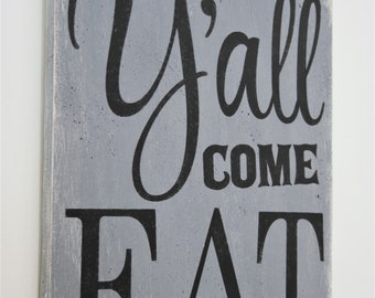 Y'all Come Eat Wood Sign Kitchen Sign Dining Room Sign Vintage Wall Decor Farmhouse Sign Housewarming Gift Wedding Gift Southern Wall Decor