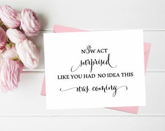 Funny Asking Bridesmaid cards Now act surprised like you have no idea this was coming. Cute Bridesmaid proposal card Maid of honor Matron