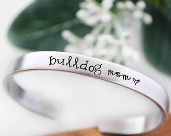 Bulldog Bracelet - Bulldog Mom - College Graduation Gift for Her - Dog Mom - Pet Mom - Hand Stamped Bracelet