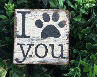 I love you - paw print - handmade rustic box sign