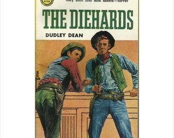 The Diehards by Dudley Dean - 1956 Paperback - Gold Medal # 584