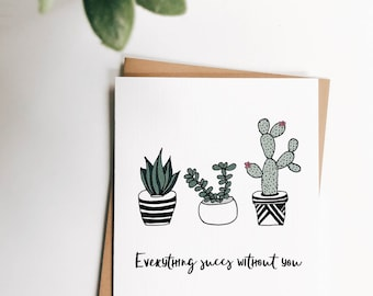 Everything Succs - Blank Card, Greeting Card, Thinking of You Card, Miss You Card