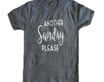 Another Sunday, Please - Women's tee shirt - Sunday Funday, Weekend / Christian Top