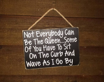 Queen Sign, Queen Decor, Princess Sign, Not everybody can be the queen sign, Straighten your Crown, Gift for Woman
