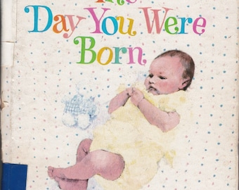 The Day You Were Born a Whitman Tell-a-Tale Book + Evelyn Swetnam + Muriel Wood + 1979 + Vintage Kids Book