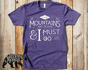 The Mountains Are Calling And I Must Go ~ Crew Tee ~ Available in 3 Styles & Vintage Colors