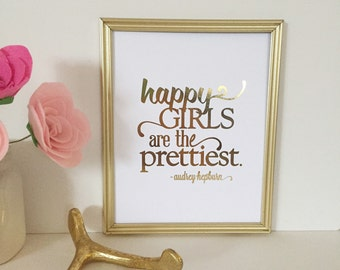 Happy Girls Are The Prettiest Real Foil Print-Audrey Hepburn Quote-Gold Nursery Wall Art-Girl Nursery Print-Inspirational Wall Art