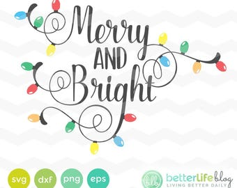 Merry and Bright SVG File: Christmas Lights Merry & Bright Svg, Christmas dxf, Silhouette Cameo, Cricut Christmas, Holiday Lights