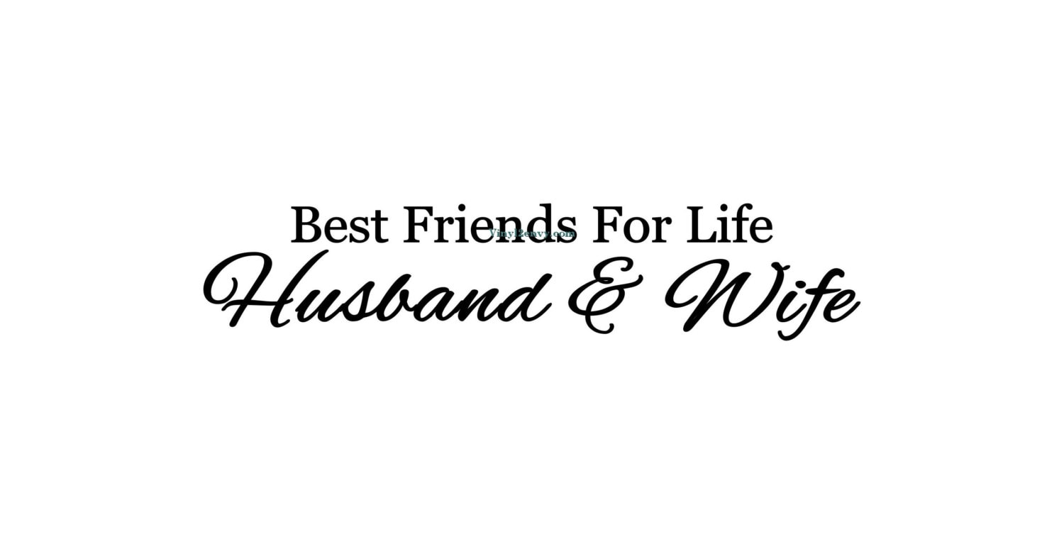 Quotes For Best Friends Best Friends For Life Husband And Wife Wall Decal Wall