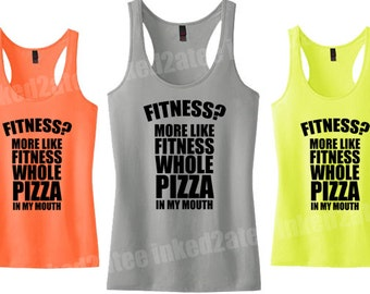 Fitness more like fitness whole pizza in my mouth fitness tank top Ladies