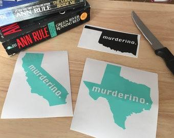 My Favorite Murder Murderino State Vinyl Decal Sticker