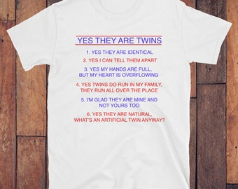 Yes They Are Twins Identical T-Shirt,funny twin shirt,twin mom shirt, twin dad shirt, twin parent questions,gift for twin dad, gift for twin