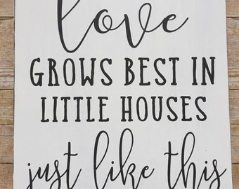 Love Grows Best in Little Houses Just Like This Wood Sign, Farmhouse Decor, Fixer Upper, Rustic, Distressed, Gallery Wall, Playroom, Collage