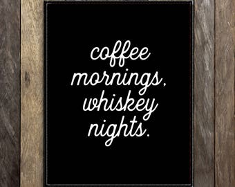 Coffee Whiskey Print, Coffee Days Whiskey Nights, Coffee Lover Gift, Whiskey Lover, Coffee Mornings, Whiskey Print, Bar Decor, Coffee Nook