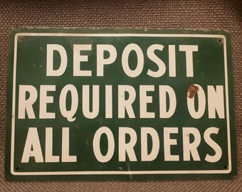 Vintage Deposit Required on all Orders Sign