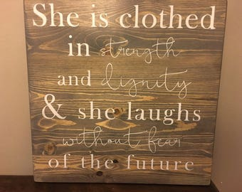 She is clothed in strength and dignity-Proverbs 31:25