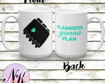 Mug, Planners gonna plan, Gift, Team Gift,Monogram, Personalized mug, Personalized Cup, personalized coffe, tea mug, planners gonna plan mug