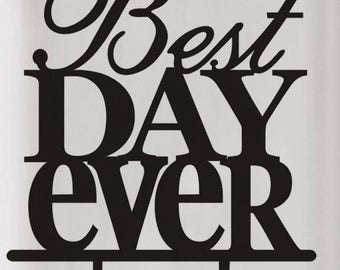 "1 ""Best Day Ever"" Black Acrylic Cake Topper, Cake Topper, Anniversary, Wedding, Wedding Supplies, Party Supplies, Rustic Decorations, Rustic"