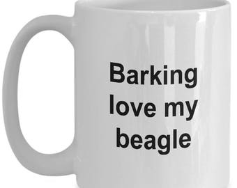 Beagle Mug - 15 oz mug - Barking Love My Beagle - Beatle Coffee Mug