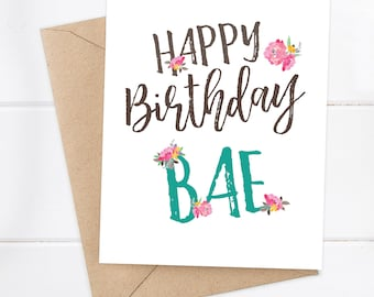 Friend Birthday Card / Bae Birthday / Friend Birthday / Girlfriend Birthday /  Happy Birthday Bae