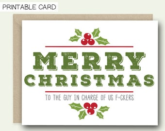 PRINTABLE Christmas Card for Boss - Merry Christmas To The F*cker In Charge of Us F*ckers - Co Worker Card, Card for Boss, Work Place Card