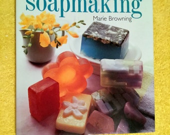 Melt & Pour Soapmaking Hardcover Marie Browning, 2000