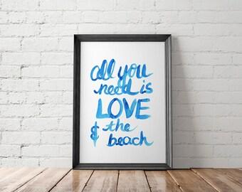 Beach Decor, Coastal Decor, Coastal Wall Art, Coastal Printable, Watercolor Print, Brush Lettering, All You Need Is Love Print, Modern Print