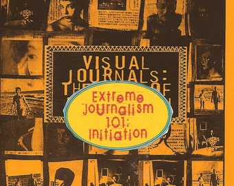 Extreme Journalism 101/  Initiation Trilogy:  3 booklets